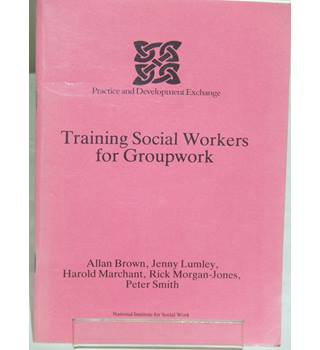 50% OFF SALE Training Social Workers for Groupwork Allan Brown and more National Institute for Social Work