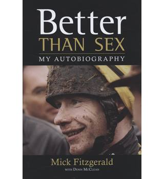 Better than Sex - My Autobiography - Mick Fitzgerald - Signed 1st Edition