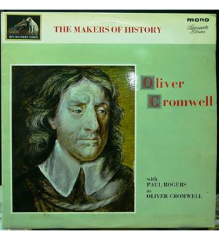The Makers Of History - Oliver Cromwell - Paul Rogers - CLP 1709