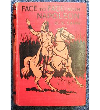 Face to Face with Napoleon: An English Boy's Adventures in the Great French War