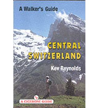 Central Switzerland : A Walker's Guide