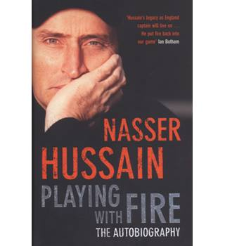 Playing with Fire - Nasser Hussain - Signed 1st Edition