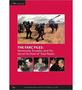 The FARC Files: Venezuela, Ecuador and the Secret Archive of 'Raul Reyes'