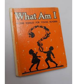 Which Am I? and What Am I? - Picture Riddles for Young Readers