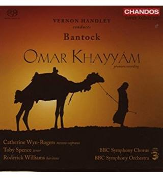 Granville Bantock: Omar Khayyám Catherine Wyn-Rogers, Toby Spence, Roderick Williams
