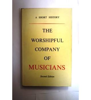 Worshipful Company of Musicians: A Short History (Hardcover)