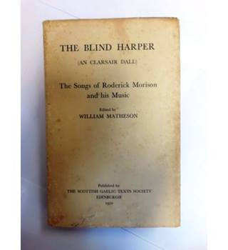 Blind Harper: The Songs of Roderick Morison and His Music (Scottish Gaelic Texts Society) (Hardcover)