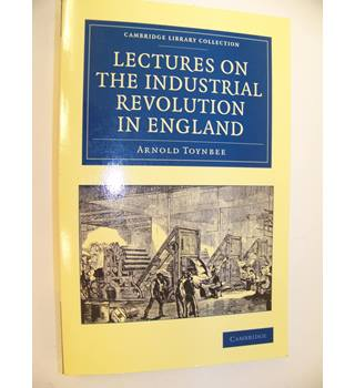 Lectures on the Industrial Revolution in England