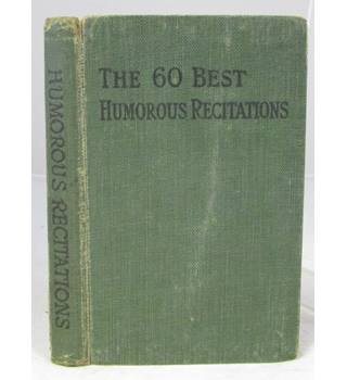 The Sixty Best Humorous Recitations