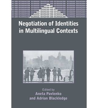 Negotiation of Identities in Multilingual Contexts (Bilingual Education & Bilingualism)s