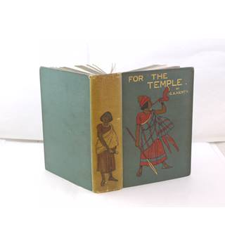 For The Temple By G.A. Henty Pub Blackie And Son Ltd C1900