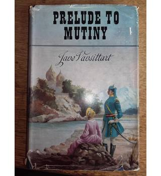 Prelude to mutiny 1st edition
