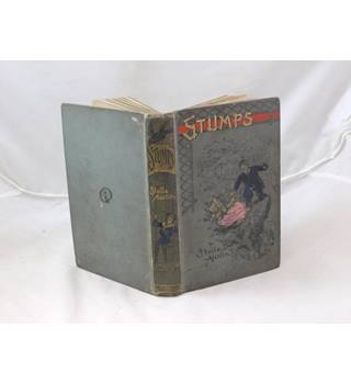 Stumps: A Story For Children By Stella Austin Published By Wells Gardner, Darton & Co Ltd. 1906