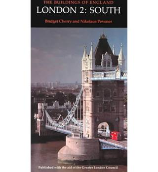 The Buildings of England - London 2: South