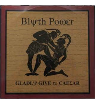 Gladly Give To Caesar - Power, Blyth