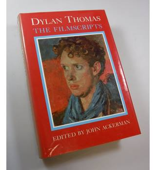 The Filmscripts, by Dylan Thomas