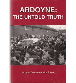 Ardoyne: The Untold Truth