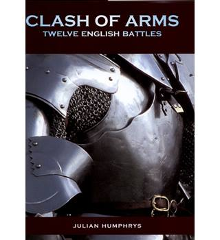 Clash of Arms : Twelve English Battles