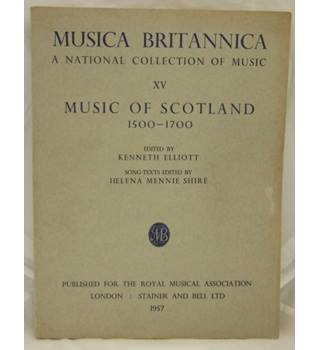 Musica Britannica A National Collection of Music XV Music of Scotland 1500 - 1700
