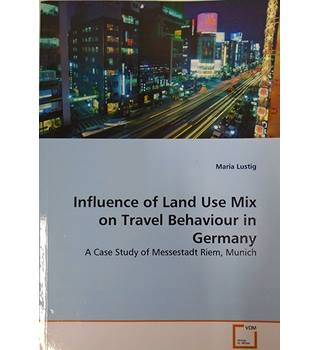 Influence of Land Use Mix on Travel Behaviour in Germany