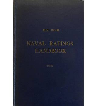 Naval Ratings Handbook 1951 B.R. 1938