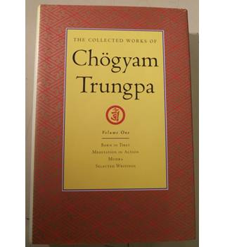 The Collected Works of Chögyam Trungpa: Volume One