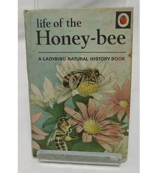 Life of the Honey-bee. A Ladybird natural history book.