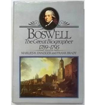 Boswell : The Great Biographer, 1789 to 1795 [1989]