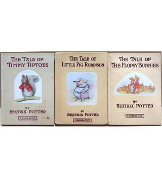 3 Beatrix Potter books - The tale of Little Pig Robinson, The tale of the Flopsie Bunnies and The tale of Timmy Tiptoes