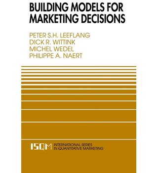Building Models for Marketing Decisions / P. S. H. Leeflang, D. R. Wittink, M. Wedel & P. A. Naert