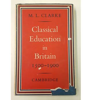 Classical Education in Britain 1500-1900