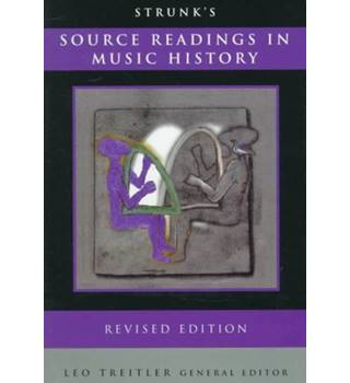 Strunk's Source Readings in Music History (revised complete edition) / ed by Leo Treitler