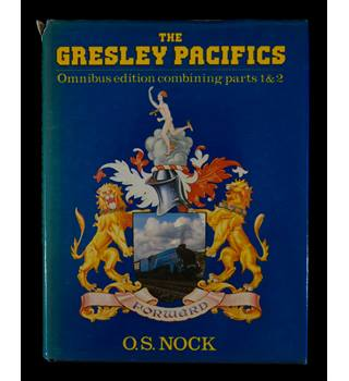 The Gresley Pacifics. Omnibus Edition Combining Parts 1 & 2 by O S Nock