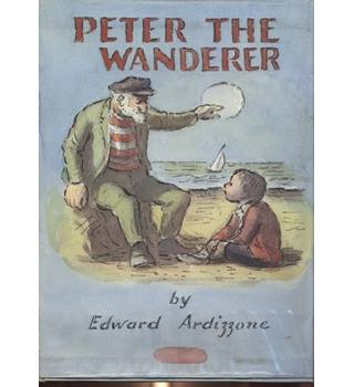 Peter the Wanderer. Written and Illustrated by Edward Ardizzone