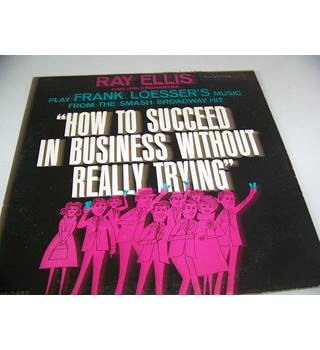 Frank Loesser's music from the musical How To Succeed in Business without Really Trying Ray Ellis and his Orchestra - LPM-2493