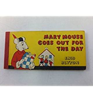 Mary Mouse Goes Out For The Day By Enid Blyton 1961