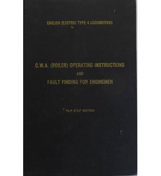 C.W.A. (Boiler) Operating Instructions and Fault Finding for Enginemen