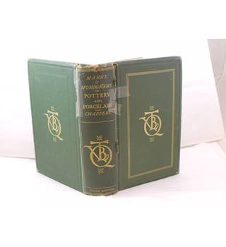 Marks And Monograms On Pottery And Porcelain By William Chaffers Pub Bickers & Son 1872