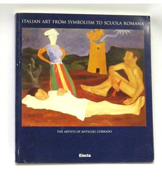 Italian Art from Symbolism to Scuola Romana - The Artists of Anticoli Corrado