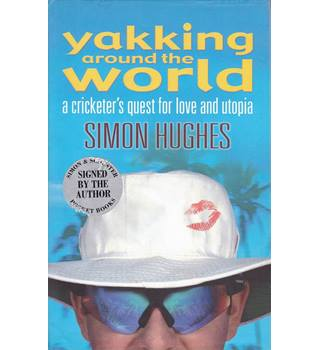 Yakking Around The World - Simon Hughes - Signed 1st Edition