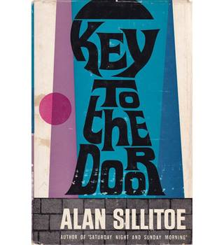 Key to the Door - Alan Sillitoe - 1st Edition