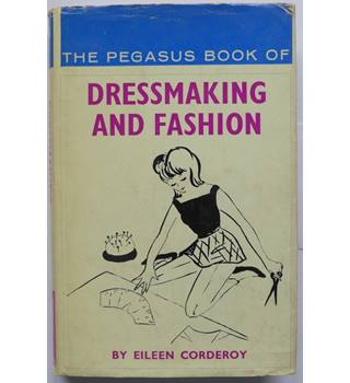 The Pegasus Book of Dressmaking and Fashion