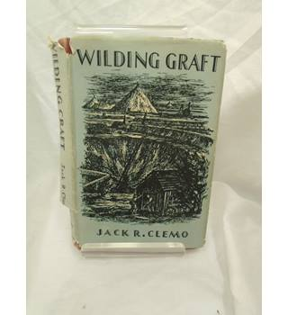 Wilding Graft by Jack R Clemo
