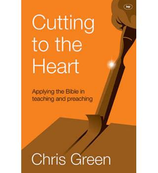 Cutting to the Heart  Applying the Bible in Teaching and Preaching