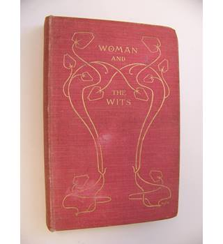 Woman and the Wits : Epigrams on Woman, Love and Beauty