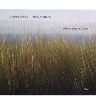 Which Way Is East - Charles Lloyd; Billy Higgins
