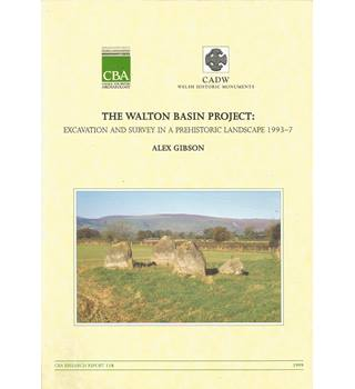 The Walton Basin Project: Excavation and Survey in a Prehistoric Landscape 1993-7