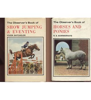Observer's Books 2 titles  : Show jumping and eventing (1st edition) and Horse and Ponies