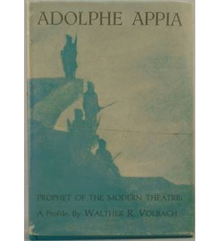Adolphe Appia, Prophet of the Modern Theater