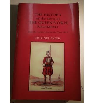 The History of the 50th or (The Queen's Own) Regiment